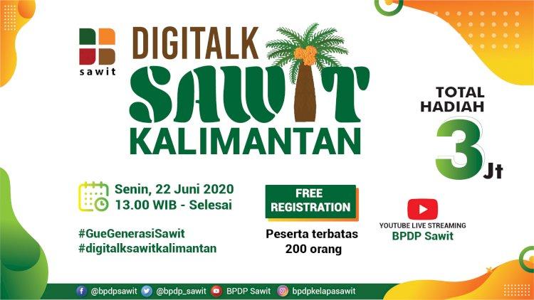 Undangan DigiTalk Sawit Kalimantan, 22 Juni 2020