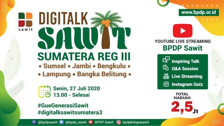 Undangan DigiTalk Sawit Sumatera Reg III, Senin 27 Juli 2020