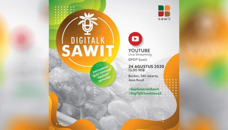 Undangan DigiTalk Sawit-Banten, DKI Jakarta, Jawa Barat Senin, 24 Agustus 2020