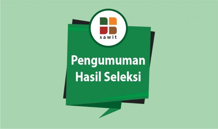 Pengumuman Hasil Seleksi Nasional Beasiswa Sawit Indonesia 2019