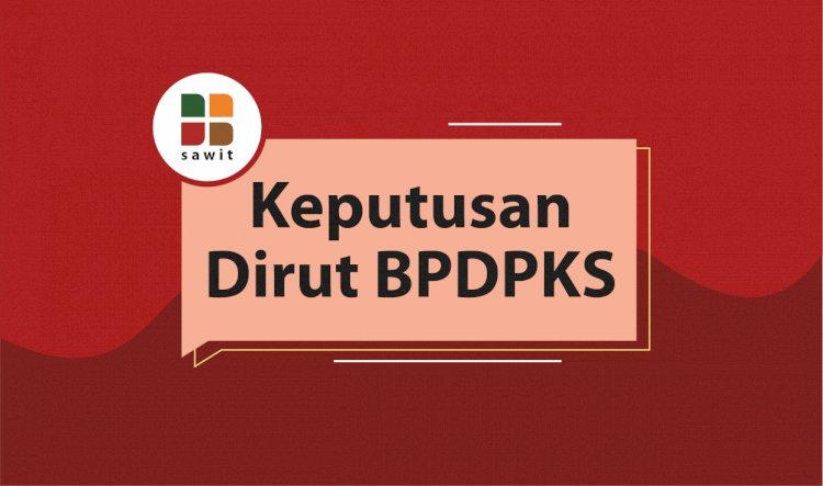 Keputusan Dirut BPDPKS No KEP-167/DPKS/2020 Tentang Besaran Standar Biaya Dana Peremajaan Perkebunan Sawit yang Dibiayai BPDPKS